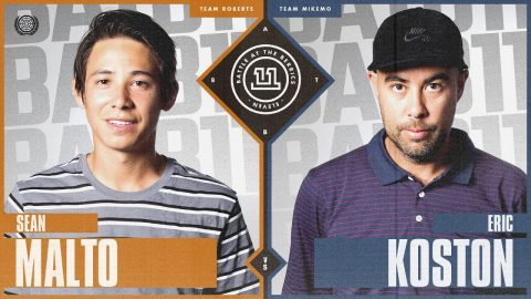 BATB 11: Sean Malto vs. Eric Koston | The Berrics
