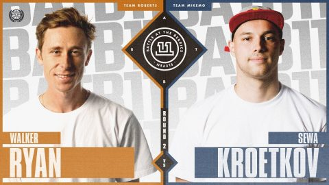 BATB 11 | Sewa Kroetkov vs. Walker Ryan - Round 2 | The Berrics