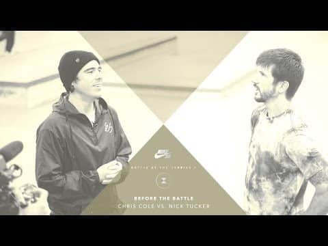 BATB X | Before The Battle: Chris Cole vs. Nick Tucker - The Berrics