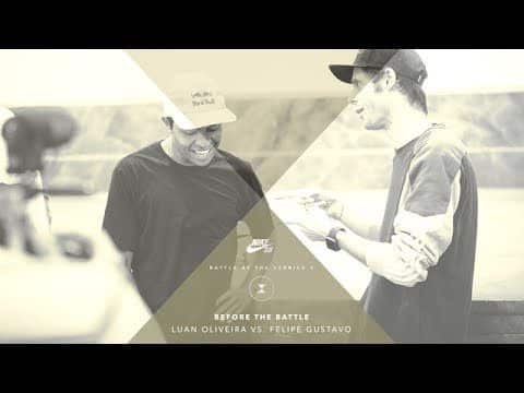 BATB X | Before The Battle: Luan Oliveira vs. Felipe Gustavo - The Berrics