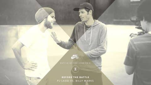 BATB X | Before The Battle: Pj Ladd vs. Billy Marks - The Berrics