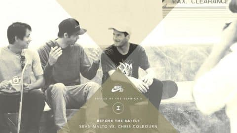 BATB X: Before The Battle - Sean Malto vs. Chris Colbourn - The Berrics