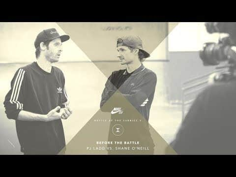 BATB X | Before The Battle - Shane O'Neill vs. PJ Ladd - The Berrics