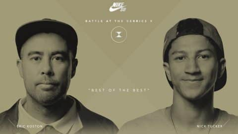 BATB X | Eric Koston vs. Nick Tucker - Round 1 - The Berrics
