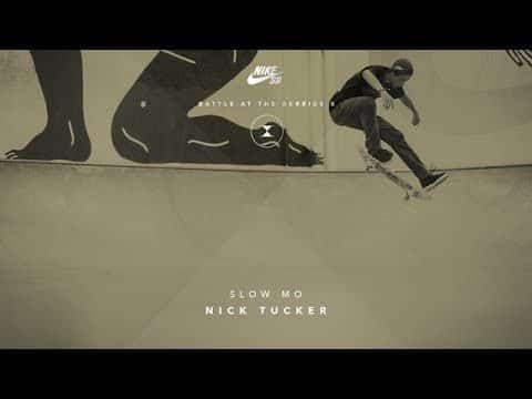 BATB X | Nick Tucker: Slow-Mo - The Berrics