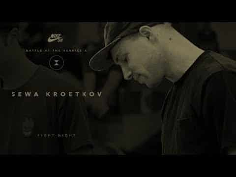 BATB X | Sewa Kroetkov: Fight Night - The Berrics