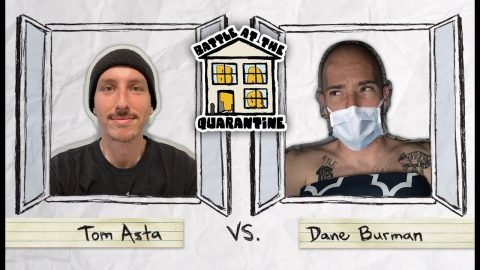 Battle At The Quarantine | Tom Asta Vs. Dane Burman | The Berrics