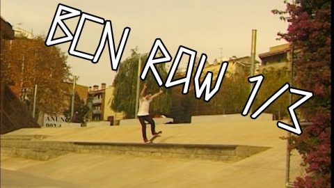 BCN RAW 1/3 | NOSTALGIA SKATEBOARDS