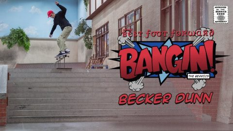 Becker Dunn - Bangin! | The Berrics