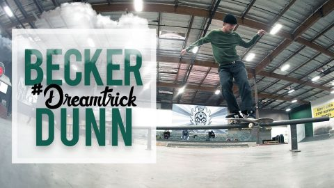 Becker Dunn's #DreamTrick | The Berrics