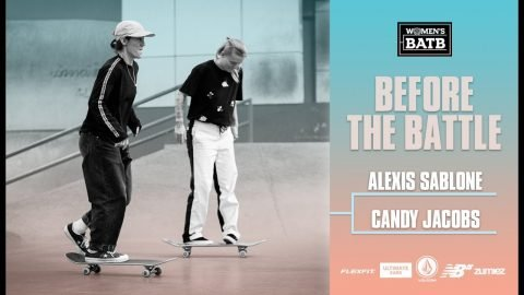 Before The Fight For Finals Night - Alexis Sablone vs. Candy Jacobs | WBATB | The Berrics