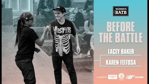 Before The Fight For Finals Night - Lacey Baker vs. Karen Feitosa | WBATB | The Berrics