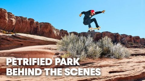 Behind The Scenes: Skating Utah's Ancient Rock Desert | PETRIFIED PARK | Red Bull Skateboarding