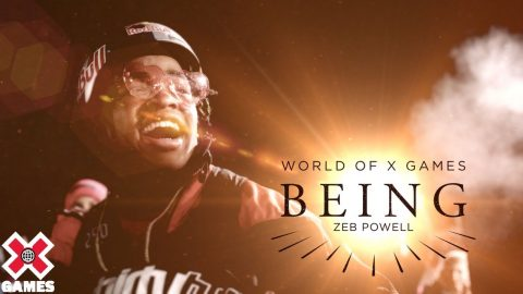 BEING ZEB POWELL | World of X Games | X Games