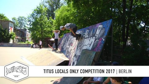 Berlin - Titus Locals Only Competition 2017 | Skateboard Contest - Titus