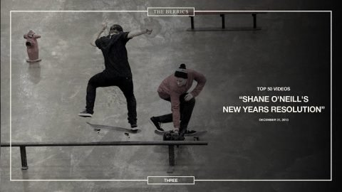 Berrics Top 50: 3 | Shane O'Neill's New Years Resolution - The Berrics