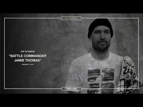 Berrics Top 50: 31 | Jamie Thomas - Battle Commander - The Berrics