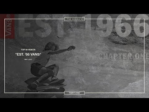 Berrics Top 50: 35 | Est. '66 Vans - The Berrics
