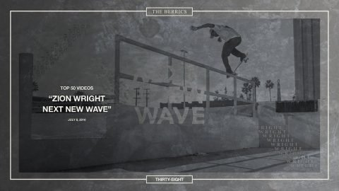 Berrics Top 50: 38 | Zion Wright - Next New Wave - The Berrics