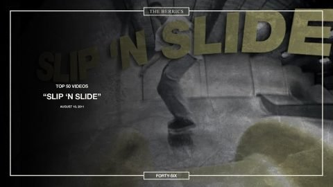 Berrics Top 50: 46 | Slip N' Slide - The Berrics