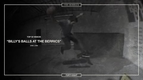 Berrics Top 50: 48 | Billy's Balls At The Berrics - The Berrics