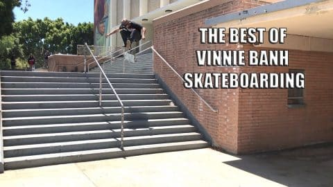 BEST OF VINNIE BANH SKATEBOARDING!!! - Vinh Banh