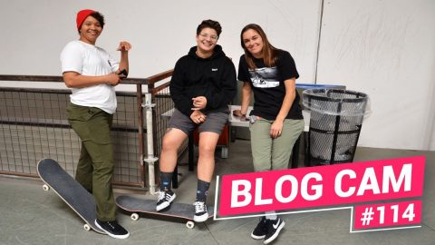 Blog Cam #114 - CA TF with Alana Smith and Samarria Brevard | Girls Skate Network