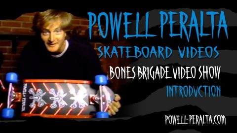 BONES BRIGADE VIDEO SHOW CH. 1 INTRODUCTION | Powell Peralta
