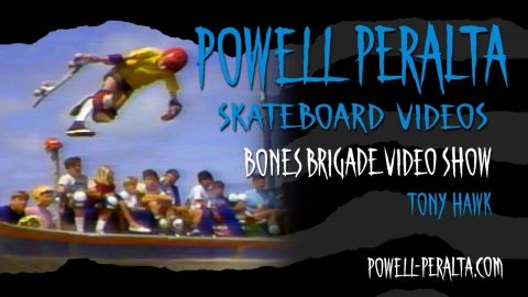BONES BRIGADE VIDEO SHOW CH. 6 TONY HAWK & STEVE STEADHAM | Powell Peralta