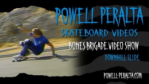 BONES BRIGADE VIDEO SHOW CH. 7 DOWNHILL SLIDE | Powell Peralta