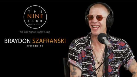 Braydon Szafranski | The Nine Club With Chris Roberts - Episode 54 - The Nine Club