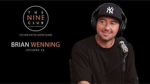 Brian Wenning | The Nine Club With Chris Roberts - Episode 53 - The Nine Club