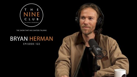 Bryan Herman | The Nine Club With Chris Roberts - Episode 122 | The Nine Club