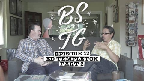 BS with TG : Ed Templeton Part 2 - BS with TG