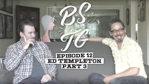 BS with TG : Ed Templeton Part 3 - BS with TG