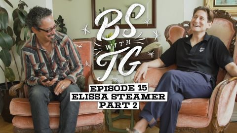 BS with TG : Elissa Steamer Part 2 | BS with TG