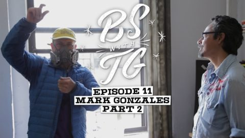 BS with TG : Mark Gonzales Part 2