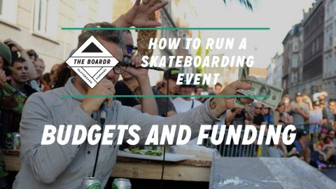 Budgets and Funding: How to Run a Skateboarding Event | TheBoardr