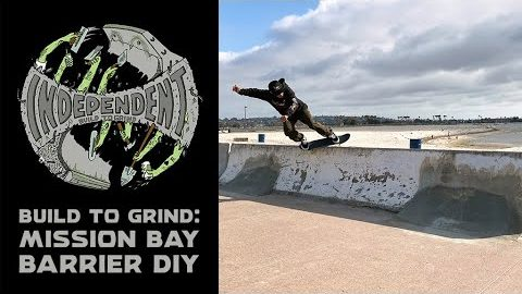Build To Grind: Mission Bay Barriers DIY | Independent Trucks
