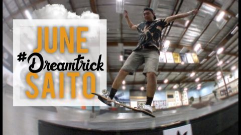 Casper Slide Lazer Flip?! | June Saito's #DREAMTRICK | The Berrics