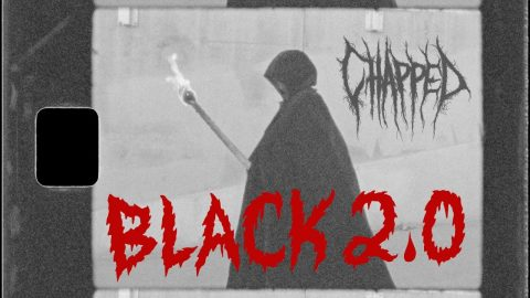 "CHAPPED' ""BLACK 2 0 "" Video 