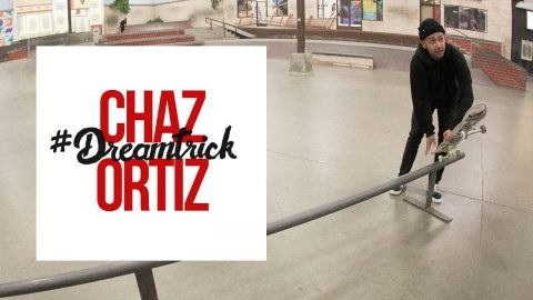 Chaz Ortiz's #DreamTrick - Part 1 - The Berrics