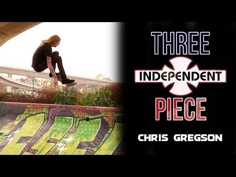 Chris Gregson: 3-Piece | Independent Trucks - Independent Trucks