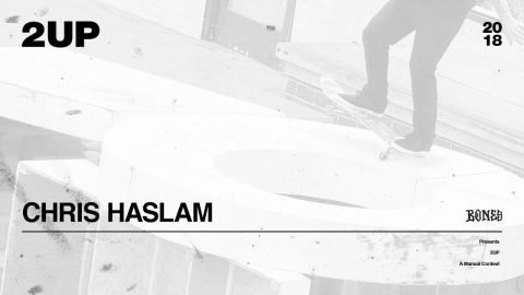 Chris Haslam - 2UP | 2018 - The Berrics