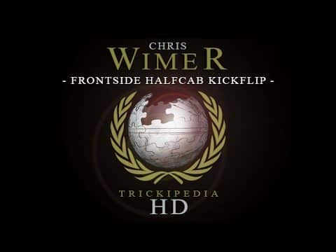 Chris Wimer: Trickipedia - Frontside Halfcab Kickflip - The Berrics