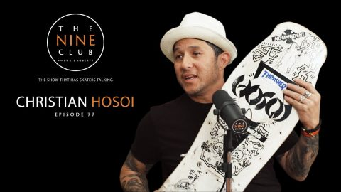 Christian Hosoi | The Nine Club With Chris Roberts - Episode 77 - The Nine Club