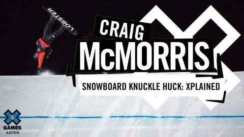CRAIG MCMORRIS: X Games Xplained - Snowboard Knuckle Huck | X Games | X Games