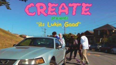 "Create's ""It's Lukin Good"" Video - ThrasherMagazine"