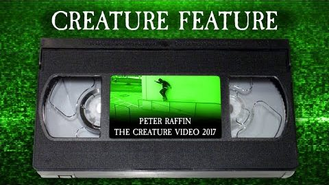 Creature Feature | Peter Raffin TCV | Creature Skateboards