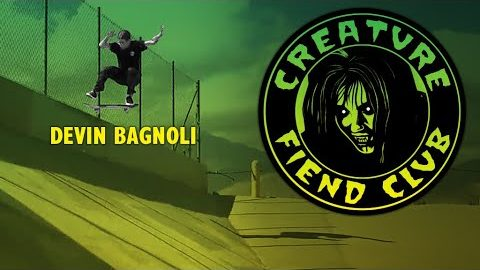 Creature Fiend Club - Devin Bagnoli | Creature Skateboards
